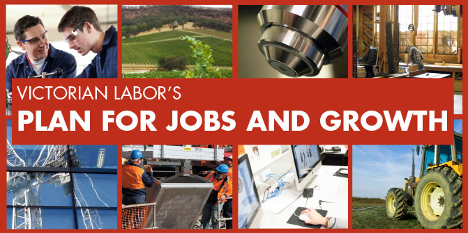 Victorian Labor's Plan for Jobs and Growth